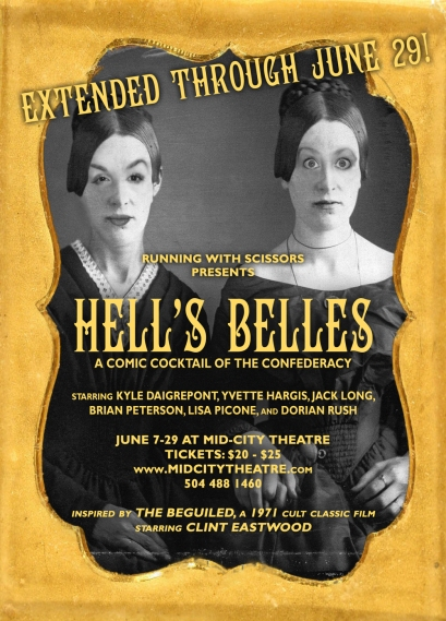 HELL'S BELLES, extended through June 29!